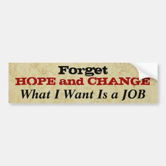 Olvide la esperanza y cambíeme necesitan un pegatina para coche