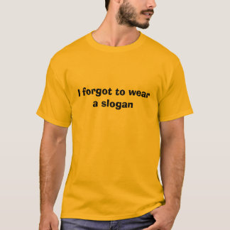 Olvidé llevar un lema camiseta