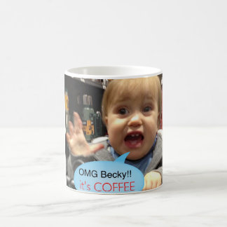 Omg Becky es taza de café