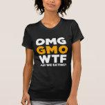 ¿OMG GMO WTF son nosotros que comen? Camisetas