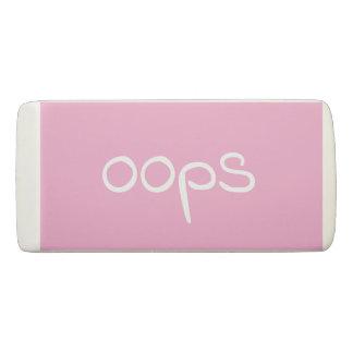 Oops borrador rosado