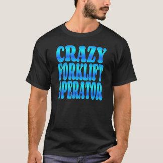 Operador loco de la carretilla elevadora camiseta