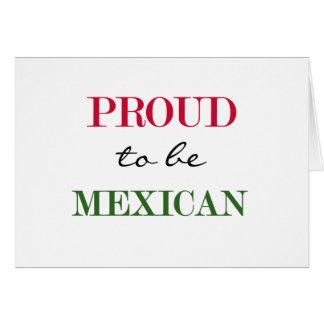 Orgulloso ser mexicano tarjeta de felicitación