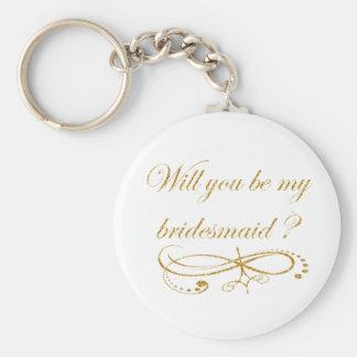 ¿Oro usted será mi llavero de la dama de honor?