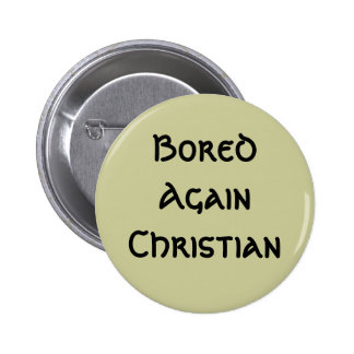 Otra vez aburrido cristiano chapa redonda 5 cm