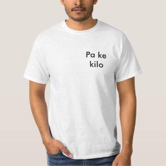 PA ke kilo Camiseta