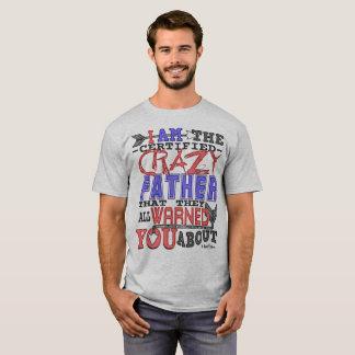 Padre loco certificado divertido camiseta