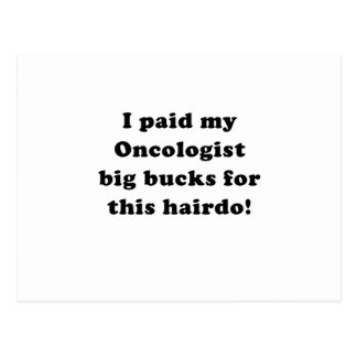 Pagué mis dinerales del oncólogo este peinado postal