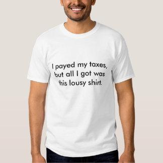 Pagué mis impuestos, pero todo lo que conseguí era camisas