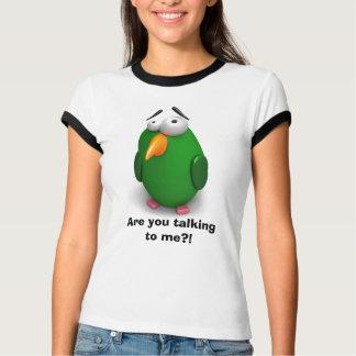 ¿Pájaro divertido - usted está hablando conmigo?? Camisetas