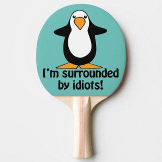 Pala De Ping Pong ¡A los idiotas me rodeo! Pingüino divertido