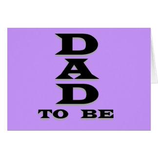 Papá a ser camisetas y regalos tarjeta de felicitación