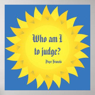 Papa Francisco Who es yo para juzgar el poster de