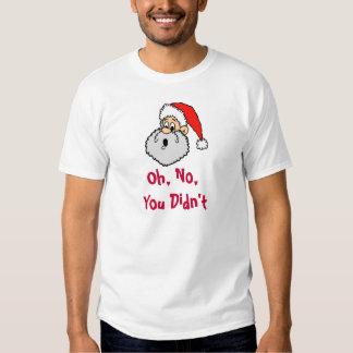 Papá Noel no puede creer cómo es travieso usted Camisas