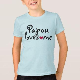 Papou me ama camisa