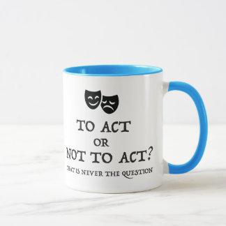 Para actuar O no actuar taza