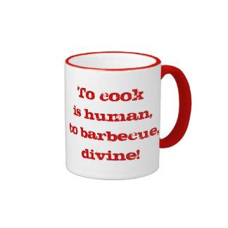 Para cocinar es humano; ¡para asar a la parilla, d taza de café