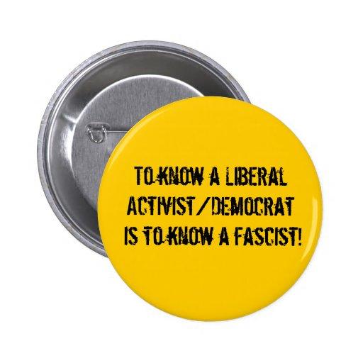 Para conocer a un activista liberal/a un Demócrata Pin