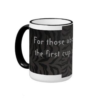 Para ésos alrededor para tener la 1ra taza de taza