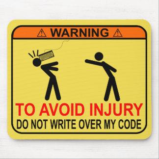 Para evitar lesión, no escriba sobre mi código - alfombrilla de ratón