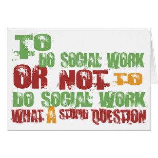 Para hacer el trabajo social tarjeta de felicitación
