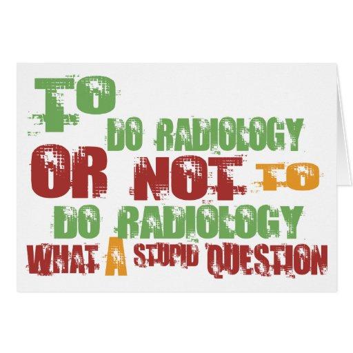 Para hacer la radiología tarjeton