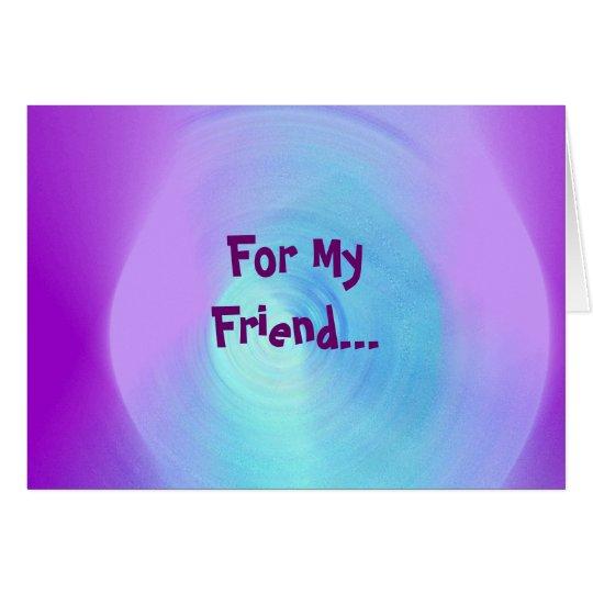 Para mi amigo… Tarjeta
