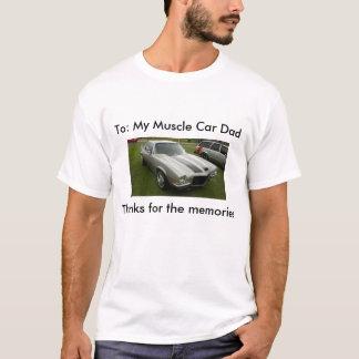 Para: Mi papá del coche del músculo Camiseta