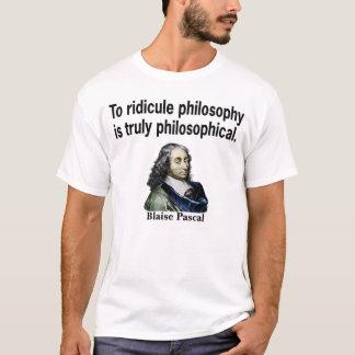 Para poner en ridículo la filosofía es verdad camiseta