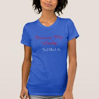 Para siempre mi señora camisetas