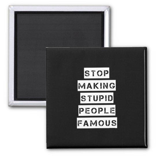 Pare el hacer de gente estúpida famosa imanes