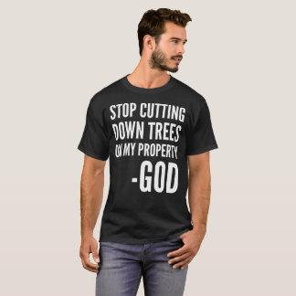 Pare el reducir de árboles en mi camiseta de dios
