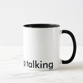 Pare por favor el hablar de la taza