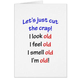 Parezco viejo, yo siento viejo… tarjeta de felicitación