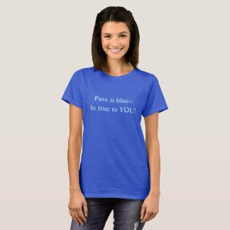 Paviméntelo azul--Sea verdad a usted Camiseta
