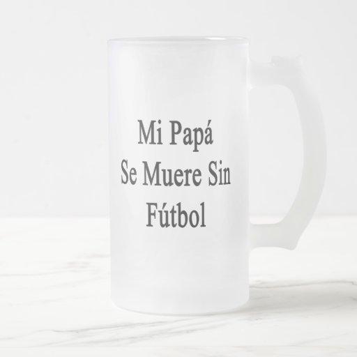 Pecado Futbol del SE Muere de la papá del MI Taza De Café