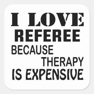 Pegatina Cuadrada Amo al árbitro porque la terapia es costosa