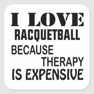 Pegatina Cuadrada Amo Racquetball porque la terapia es costosa