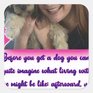 Pegatina Cuadrada Antes de que usted consiga un perro