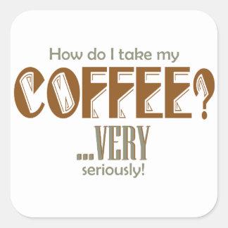 Pegatina Cuadrada café - cómo I lo toma