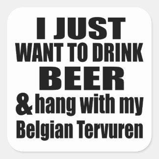 Pegatina Cuadrada Caída con mi Tervuren belga