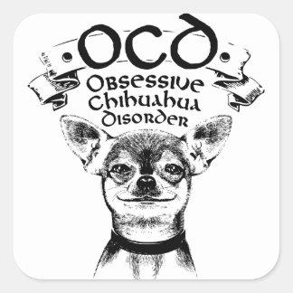 Pegatina Cuadrada Chihuahua obsesiva de OCD