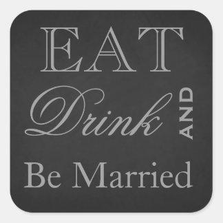 Pegatina Cuadrada Coma la bebida y esté casado