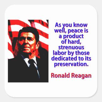Pegatina Cuadrada Como usted sabe bien - Ronald Reagan