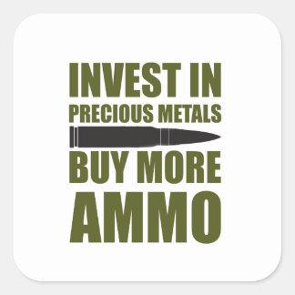 Pegatina Cuadrada Compre más munición, inviértala en metal