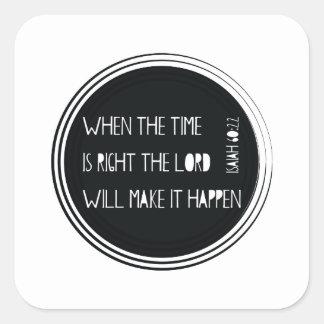 Pegatina Cuadrada Cuando el tiempo correcto…