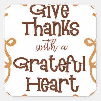 Pegatina Cuadrada Dé las gracias con un corazón agradecido