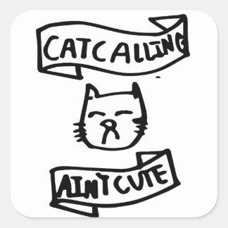 Pegatina Cuadrada El Catcalling no es lindo