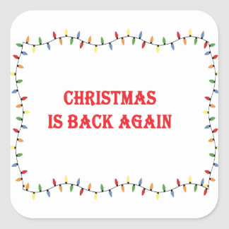 Pegatina Cuadrada El navidad está detrás otra vez
