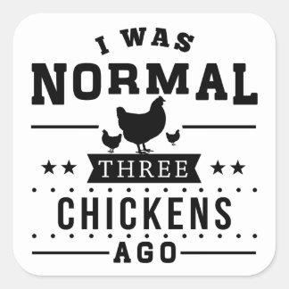 Pegatina Cuadrada Era hace tres pollos normales